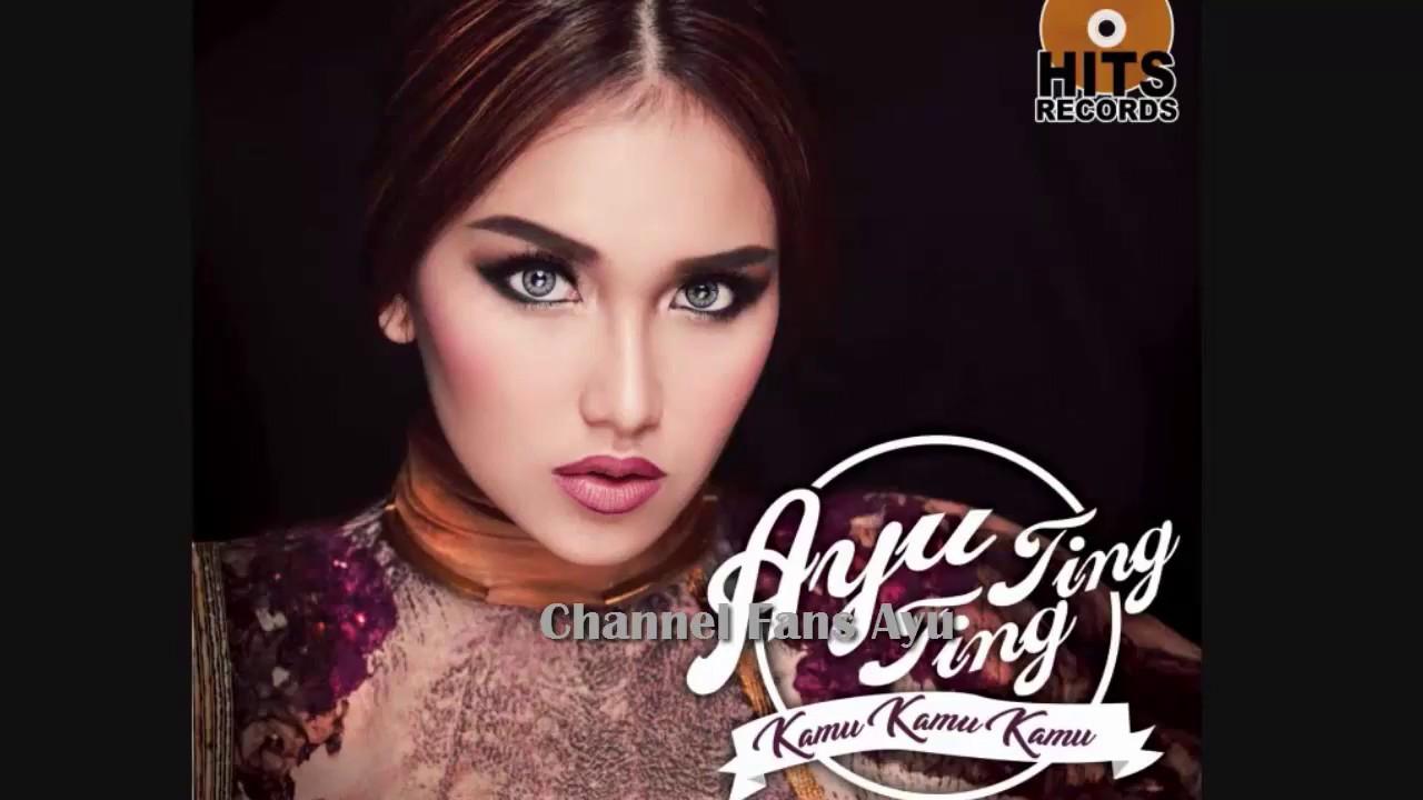 Download Lirik Lagu Ayu Ting Ting – Kamu Kamu Kamu