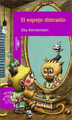 El Espejo Distraido – Elsa Bornemann