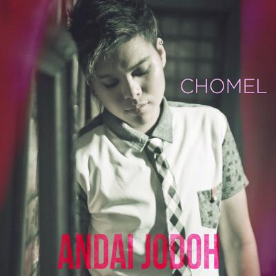 Chomel - Andai Jodoh