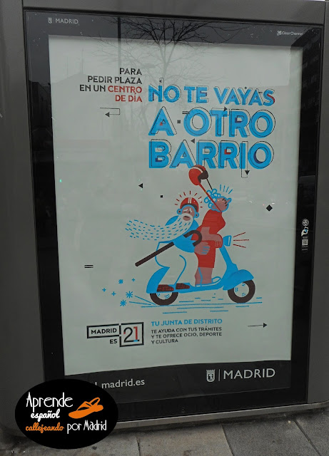 Aprende español callejeando por Madrid: No te vayas a otro barrio