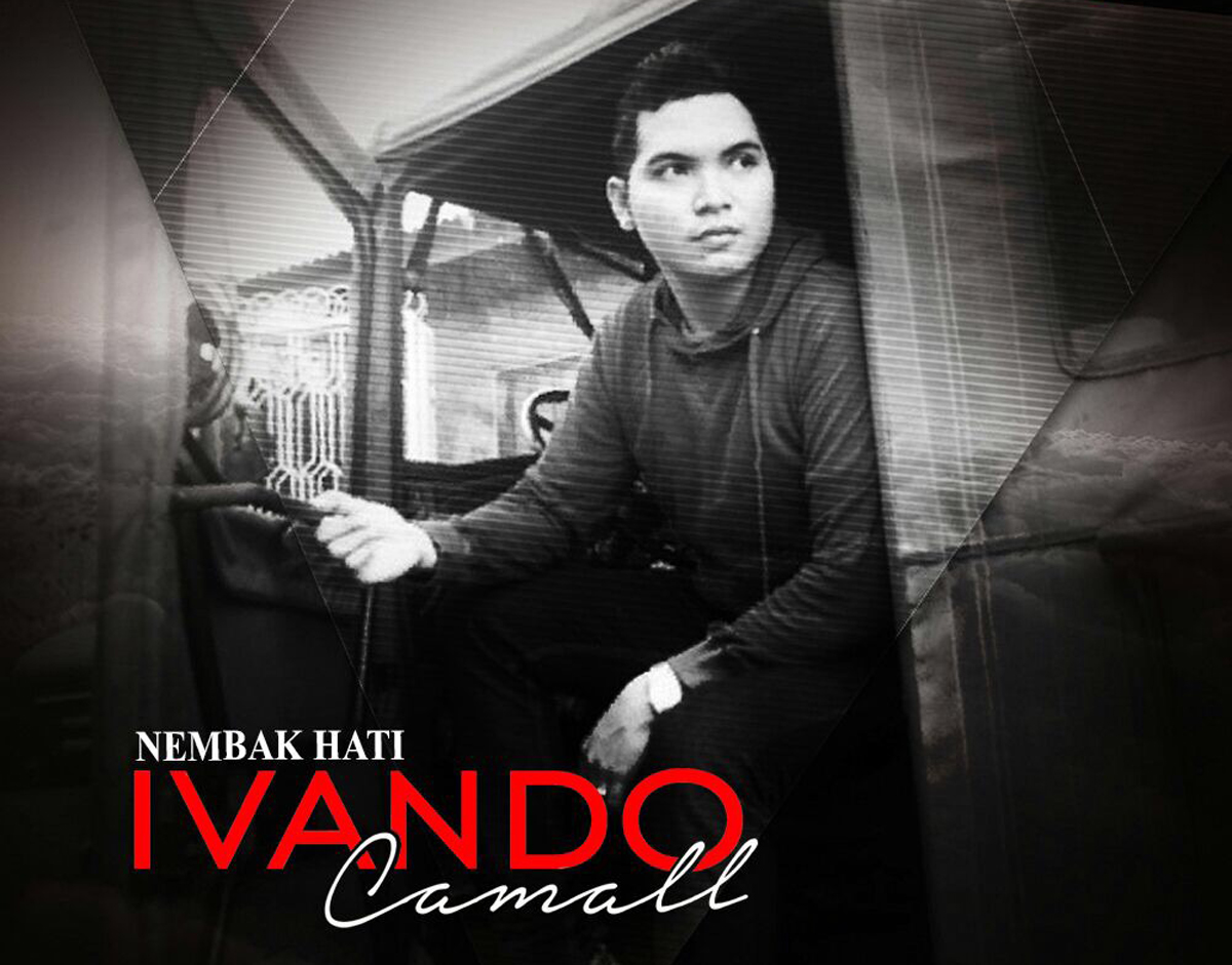Ivando Camall. Nembak Hati