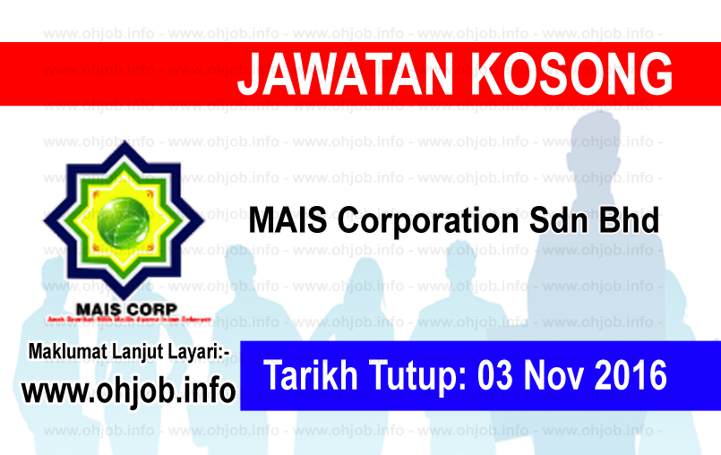 Jawatan Kerja Kosong MAIS Corporation Sdn Bhd logo www.ohjob.info november 2016
