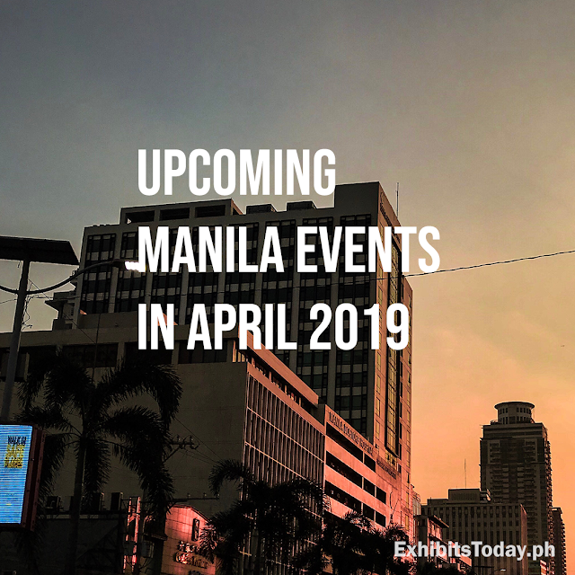 Upcoming Manila Events in April 2019
