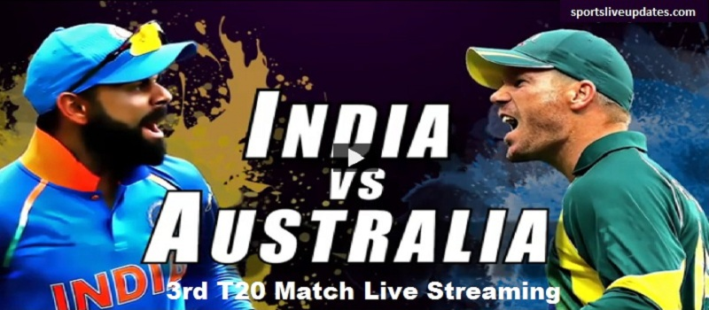 India vs Australia 3rd T20 Match Live Streaming