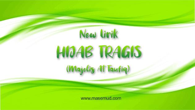lirik lagu hijab tragis majelis at taufiq