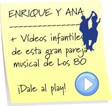 canciones Enrique y Ana