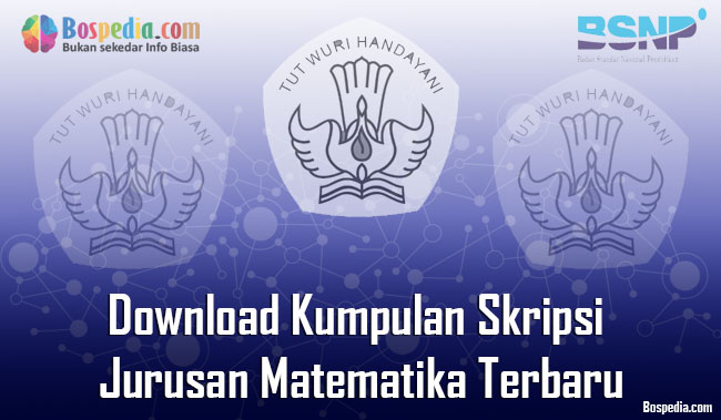 Lengkap Download Kumpulan Skripsi Untuk Jurusan Matematika Terbaru Bospedia