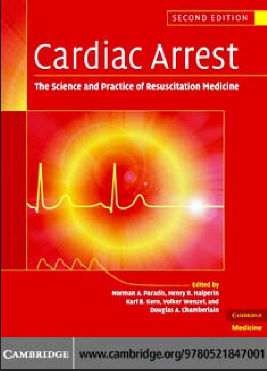 Cardiac Arrest - The Science and Practice of Resuscitation Medicine (2007) [PDF] -Norman A. Paradis, Henry R. Halperin, Karl B. Kern, Volker Wenzel, Douglas A. Chamberlain