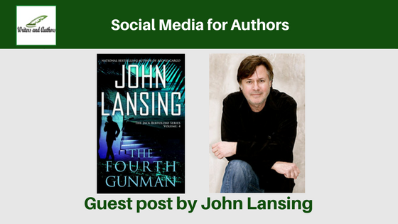Social Media for Authors, Guest post by John Lansing