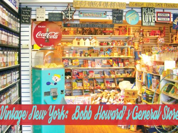 Vintage New York: Bobb Howard's General Store
