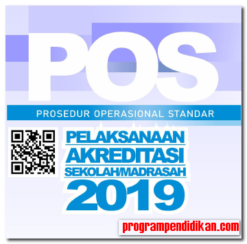 POS Akreditasi Sekolah/Madrasah Tahun 2019
