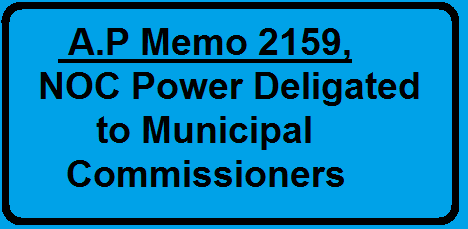 A.P Memo 2159, NOC Power Deligated to Municipal Commissioners/2016/03/ap-memo-2159-noc-power-deligated-to-municipal-commisioners.html