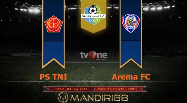 Prediksi Bola : PS TNI Vs Arema FC , Senin 03 July 2017 Pukul 18.30 WIB @ TVONE