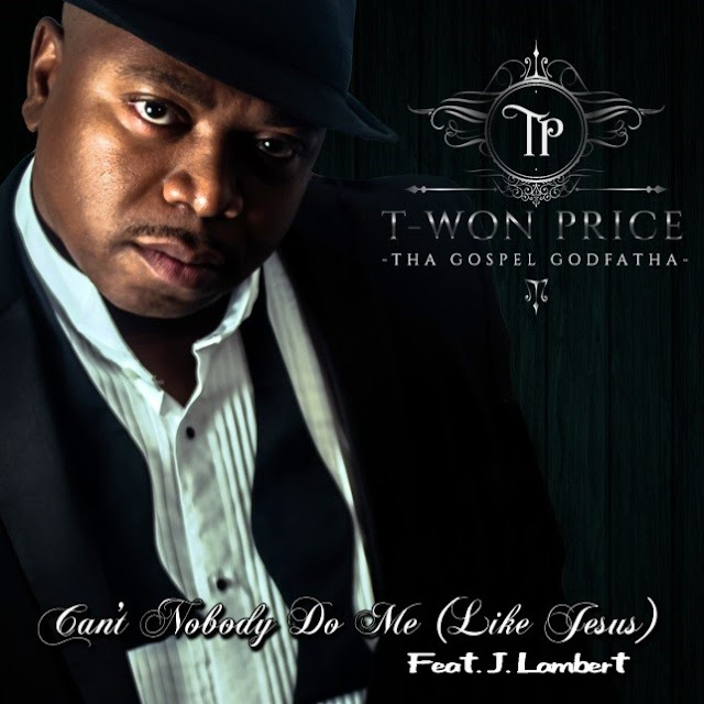 "Christian Hip Hop Artist ""T-WON"" Release A New Style Of Music And Testimony Titled ""Can't Nobody Do Me Like Jesus"""