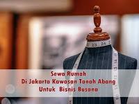 Sewa Rumah Di Jakarta Kawasan Tanah Abang Untuk Bisnis Busana
