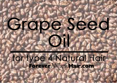 Grape Seed Oil for Type 4 Hair
