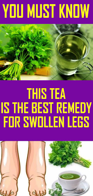 THIS AMAZING TEA IS THE BEST REMEDY FOR SWOLLEN LEGS