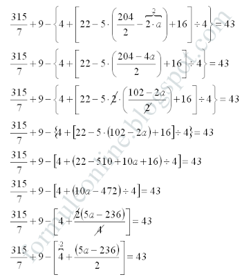 315÷7+9-{4+[22-5×(204÷2-2×a)+16]÷4}=43