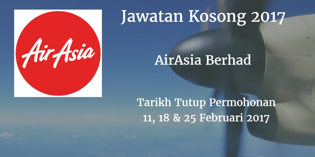 Jawatan Kosong AirAsia Berhad 11, 18 & 25 February 2017