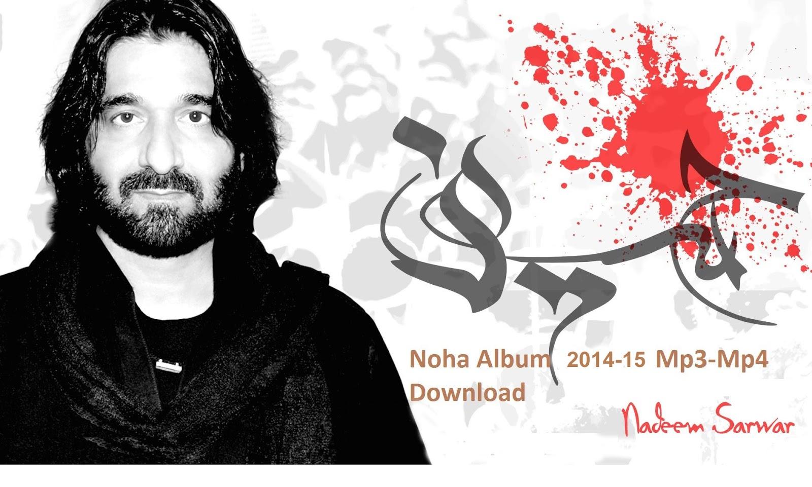 Ali shanawar & ali jee nohay 2015-16   nadeem sarwar noha 2018-19.