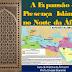 A expansão e presença islâmica no norte da África nos séculos VII e XII