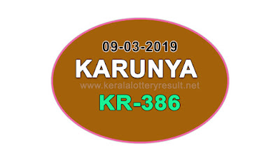 KeralaLotteryResult.net, kerala lottery kl result, yesterday lottery results, lotteries results, keralalotteries, kerala lottery, keralalotteryresult, kerala lottery result, kerala lottery result live, kerala lottery today, kerala lottery result today, kerala lottery results today, today kerala lottery result, Karunya lottery results, kerala lottery result today Karunya, Karunya lottery result, kerala lottery result Karunya today, kerala lottery Karunya today result, Karunya kerala lottery result, live Karunya lottery KR-386, kerala lottery result 09.03.2019 Karunya KR 386 09 March 2019 result, 09 03 2019, kerala lottery result 09-03-2019, Karunya lottery KR 386 results 09-03-2019, 09/03/2019 kerala lottery today result Karunya, 09/03/2019 Karunya lottery KR-386, Karunya 09.03.2019, 09.03.2019 lottery results, kerala lottery result March 09 2019, kerala lottery results 09th March 2019, 09.03.2019 week KR-386 lottery result, 09.03.2019 Karunya KR-386 Lottery Result, 09-03-2019 kerala lottery results, 09-03-2019 kerala state lottery result, 09-03-2019 KR-386, Kerala Karunya Lottery Result 09/03/2019