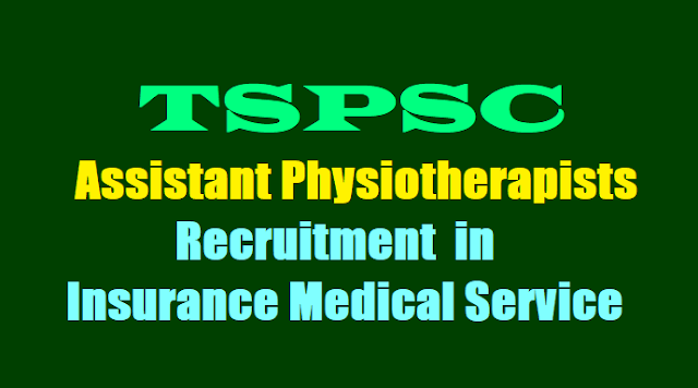 TSPSC Assistant Physiotherapists Recruitment 2017 in Insurance Medical Service