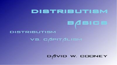 http://practicaldistributism.blogspot.com/2013/12/distrtibutism-basics-distributism-vs.html