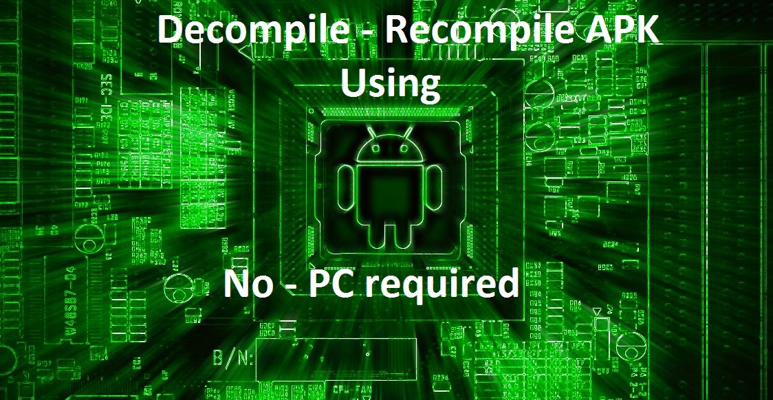 How To Decompile / Recompile  apk Using Android Phone [ No