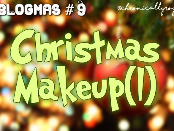 "#BLOGMAS DAY 9; Christmas ""Spoonie"" Day Makeup Look 1!"