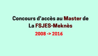 Concours d'accès au master fsjes meknés 2008-2009-2010-2011-2012-2013-2014-2015-2016