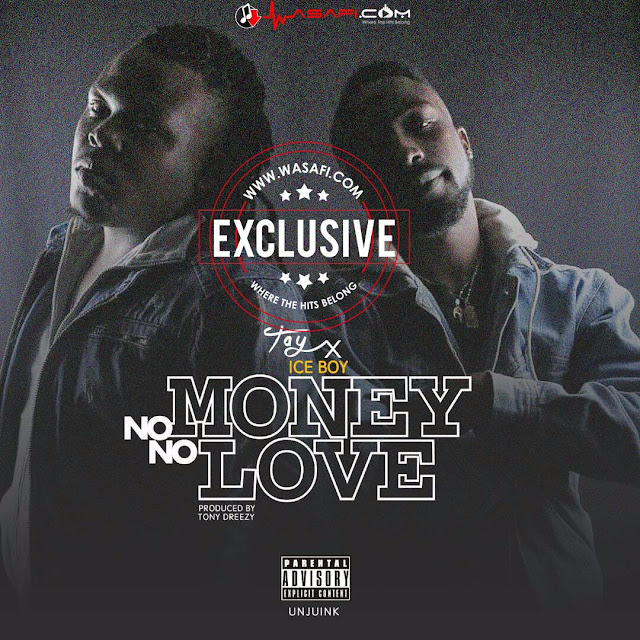Image result for AUDIO | TAY x ICE BOY - NO MONEY NO LOVE