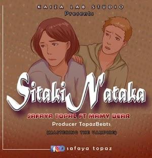 Download Audio   Safaya Topaz X Mamy Dear – Sitaki Nataka