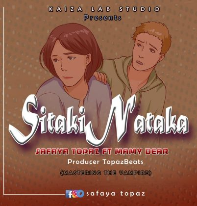 Download Audio | Safaya Topaz X Mamy Dear – Sitaki Nataka