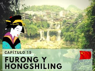 Visitando Furong y Hongshiling