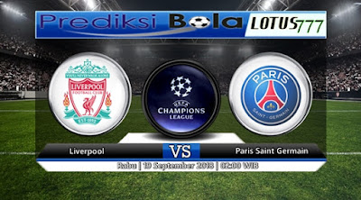 PREDIKSI LIVERPOOL VS PARIS SAINT GERMAIN 19 SEPTEMBER 2018