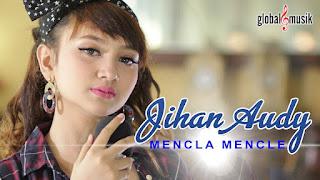 Jihan Audy - Mencla Mencle