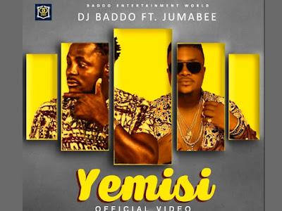 [AUDIO+VIDEO]: Dj Baddo Ft Jumabee - Yemisi | @Djbaddo_ @Jumabee