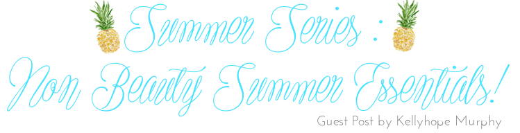GUEST POST - KELLYHOPE MURPHY - Non Beauty Summer Holiday