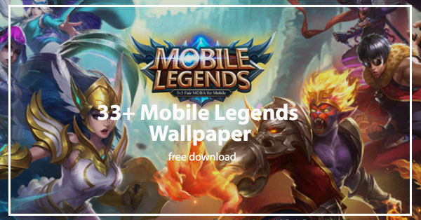 50 Mobile Legends Bang Bang HD Wallpaper Free Download