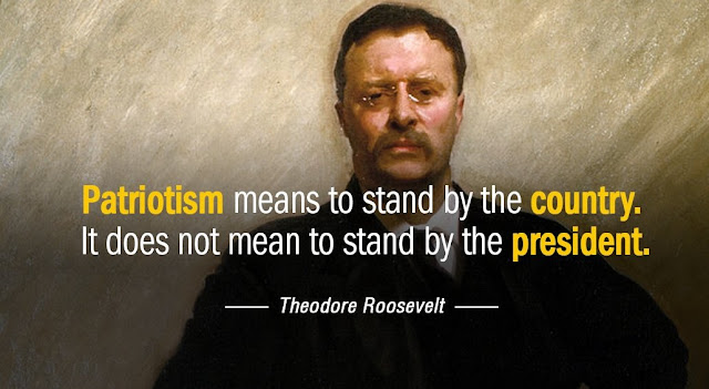 Theodore Roosevelt Patriotism does not stand by president