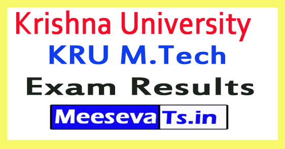 Krishna University KRU M.Tech Exam Results 2017