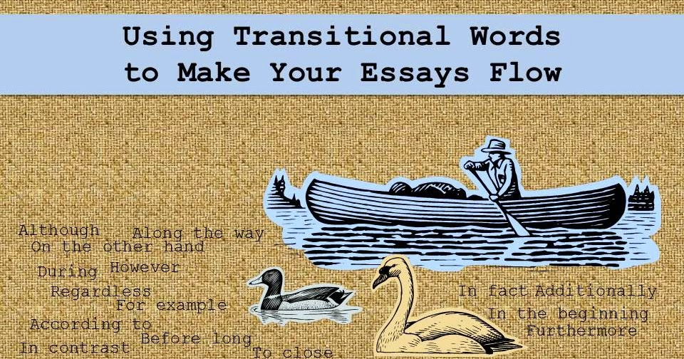 making a essay flow Writing paragraphs that flow paragraph flow is usually accomplished by concrete topic sentences and smooth logical connections among essays and term papers.