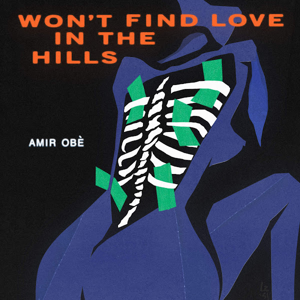 Amir Obe - Won't Find Love in the Hills - EP Cover