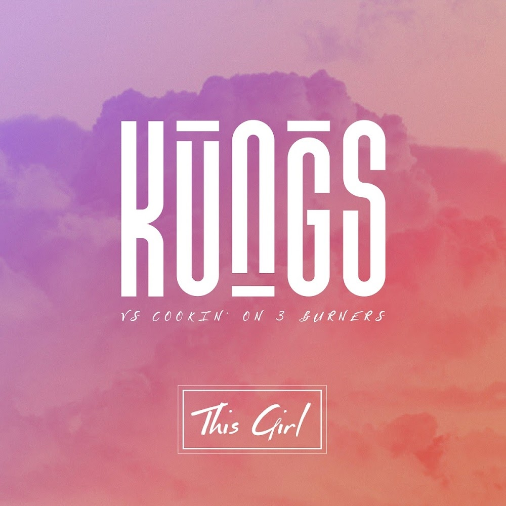 This Girl by Kungs vs Cookin' on 3 Burners