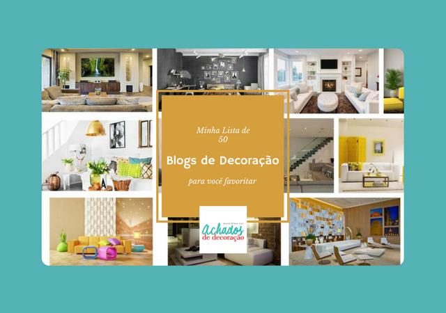 blog-de-decoracao-lista-50-blogs-que-eu-visito-pra-você-favoritar