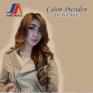 Dewi Ayu - Calon Presiden