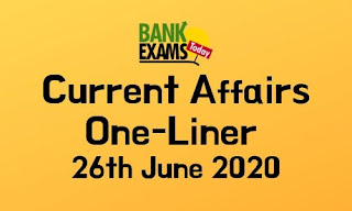 Current Affairs One-Liner: 26th June 2020