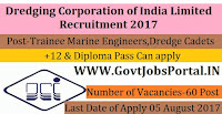 Dredging Corporation of India Limited Recruitment 2017– 60 Dredge Cadets, Trainee Marine Engineers