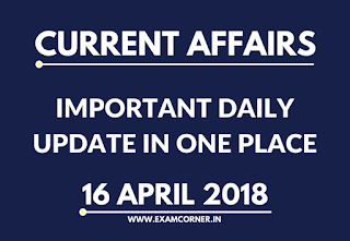 Current Affairs 16th April 2018